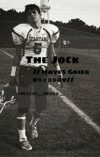The Jock // Hayes Grier boyxboy// by Matts__Wifey__