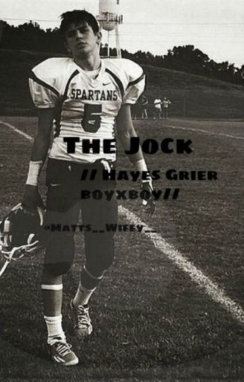 The Jock // Hayes Grier boyxboy//