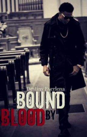 Bound By Blood by FinessinGoddess