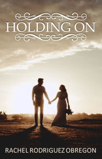HOLDING ON  LHG SEQUEAL (COMPLETED)