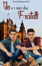 Io E I Miei Due Fratelli~Gemeliers(#Wattys2017) by Nicolejeff123