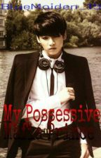 My Possessive Mafia Prince by BlueMaiden_15