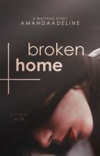 Broken Home by amandaadeline
