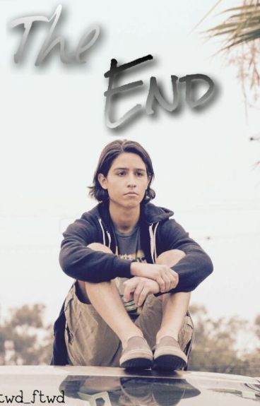 The End (Chris Manawa/FTWD FF) {Book One}