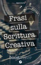 Frasi sulla Scrittura Creativa - [3/6] by boostwriter