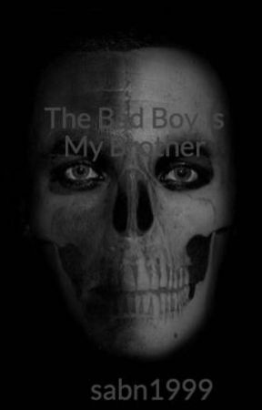 The Bad Boy Is My Brother by sabn1999