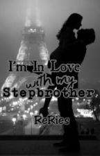 Im In Love With My Stepbrother by ReRies