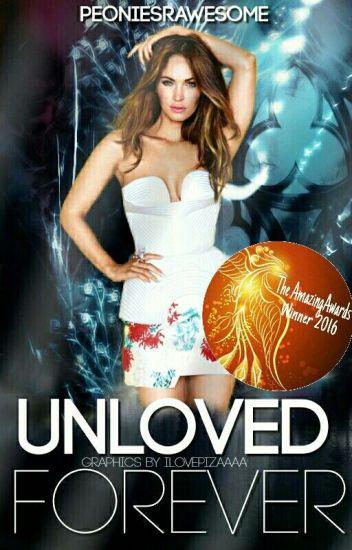 Unloved Forever |✔|