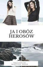 Ja i Obóz Herosów  by Martyna_book