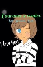 Laurance x Reader by MusicnNote