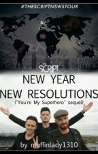 "New Year, New Resolutions? (A ""You're My Superhero"" Sequel // The Script Fanfic) by muffinlady1310"