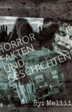 Horror Fakten Und Geschichten by Meliiisay