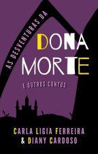 As Desventuras Da Dona Morte E Outros Contos by Carla_Diany