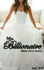 Ms. Billionaire & her love story by nav_k21