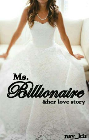 Ms. Billionaire & her love story by nav_k21