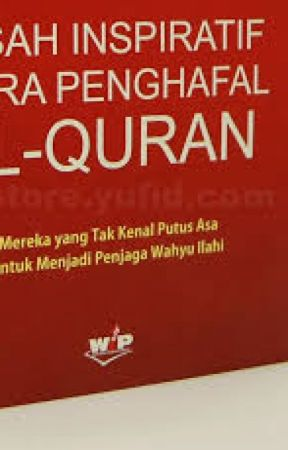 Kisah Penghafal Al Quran Yang Menakjubkan Kisah Ibu