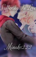 Suffering In Love (Ayato X Yui) by Minako222