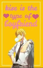 Kise Is The Type Of Boyfriend by Irresponsable_