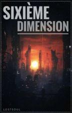 Sixième Dimension by lostsoul--