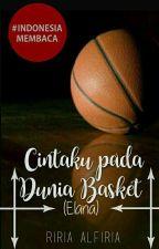Cintaku Pada Dunia Basket - ELANA (REVISI) by Alf_17