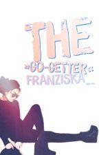 """The """"go-getter"""" by Franziska__98"""