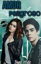 Amor Peligroso {Jos canela y Tu} by Dani-11-dc