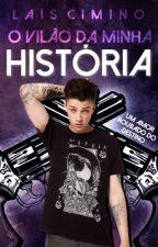 O Vilão da minha história by LaisCimino