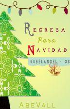 Regresa para Navidad ↠ Os -  Rubelangel by AbeVall
