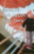 [cover] Kẻ Ngốc Và Con Điếm, Taeny by SuzyahHwang