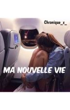 Ma nouvelle vie by chronique_x_