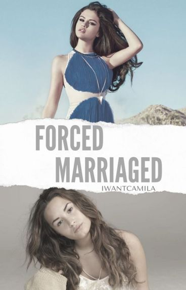 The Forced Marriaged. [HIATUS]