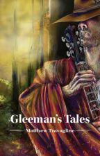 Gleeman's Tales by MatthewTravagline
