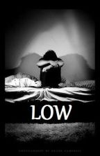 Low (Kellic) by thekellinunderthevic