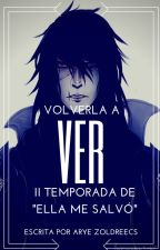 Volverla a Ver. [Book#2,LoL,Zed] by -Arye-