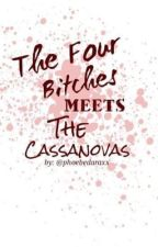 The Four Bitches Meets The Cassanova's by EbeohpEziramDurada