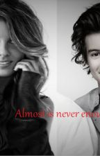Almost is never enough [Harry Styles arranged marriage story] by renaide