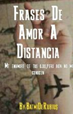 Frases De Amor A Distancia [Pausada] by BatmiDeRubius