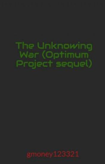 The Unknowing War (Optimum Project sequel)