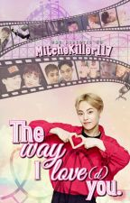 The way I love(d) you || ChenMin by MitcheKiller117