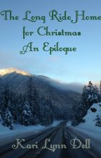 The Long Ride Home for Christmas -an Epilogue by kidell