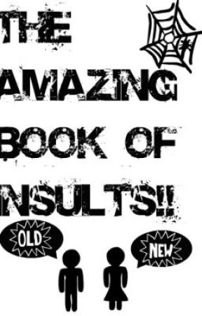 The Amazing Book of Insults (for those who suck at insulting