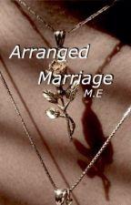 Arranged Marriage//Matthew Espinosa by matts_teddybear