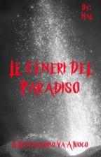 Le Ceneri del Paradiso by Malrage