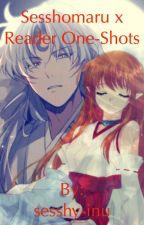 Sesshomaru X Reader Oneshots by Future-Past-InuYasha