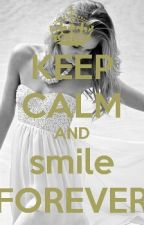 KEEP CALM AND SMILE FOREVER by Samoko