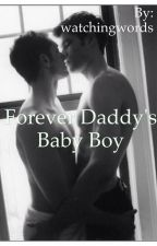 Forever Daddy's baby boy by watchingwords