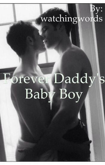 Forever Daddy's baby boy