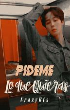 PÍDEME LO QUE QUIERAS [JIMIN y _____ ] by CrazyBts