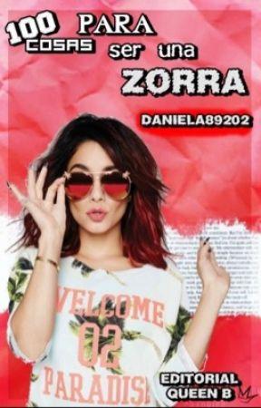 100 cosas para ser una zorra #CPZ1 by Daniela89202