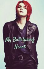 My Bulletproof Heart (Gerard Way X Reader) by randomfandombooknerd